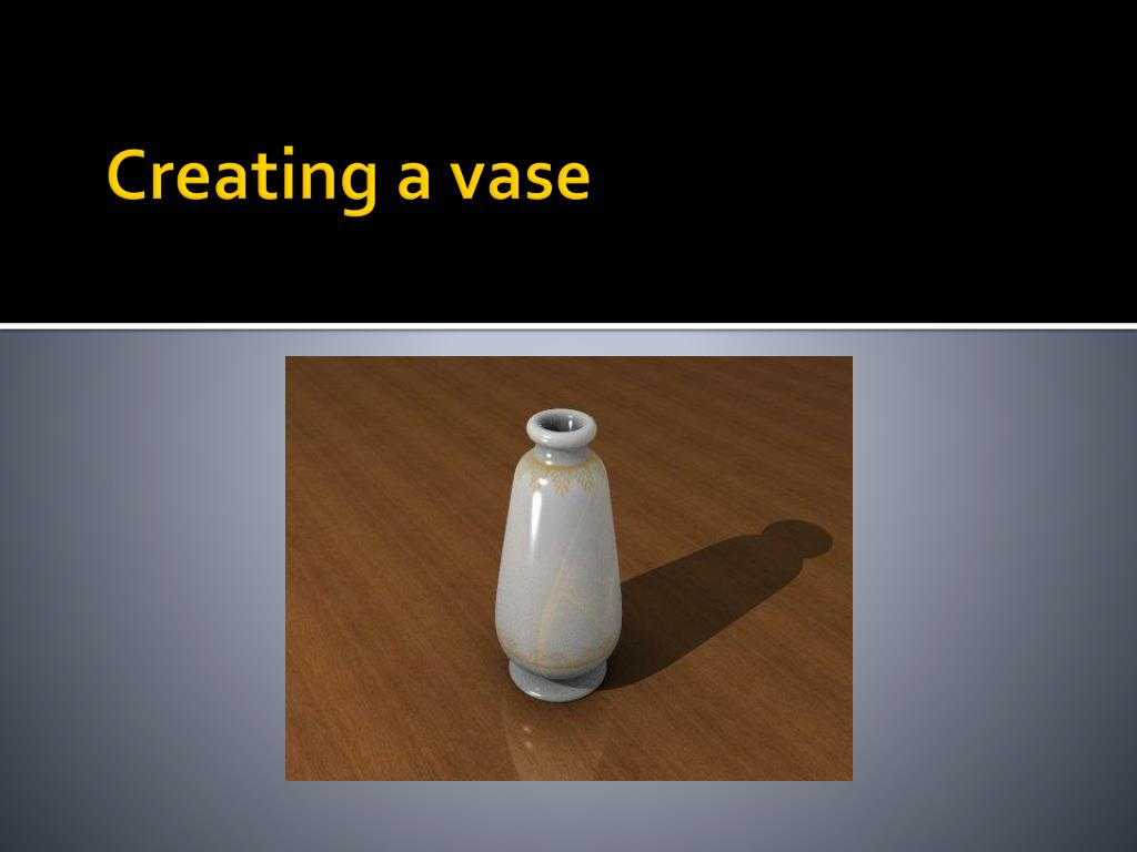 Creating a vase