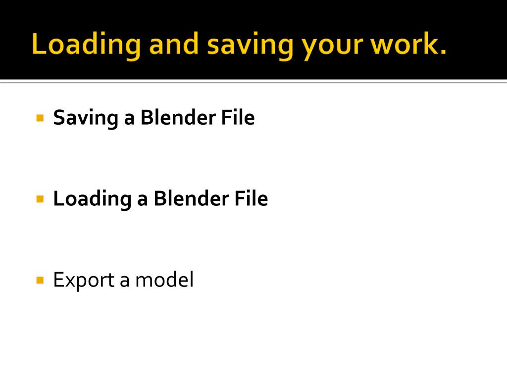 Loading and saving your work.