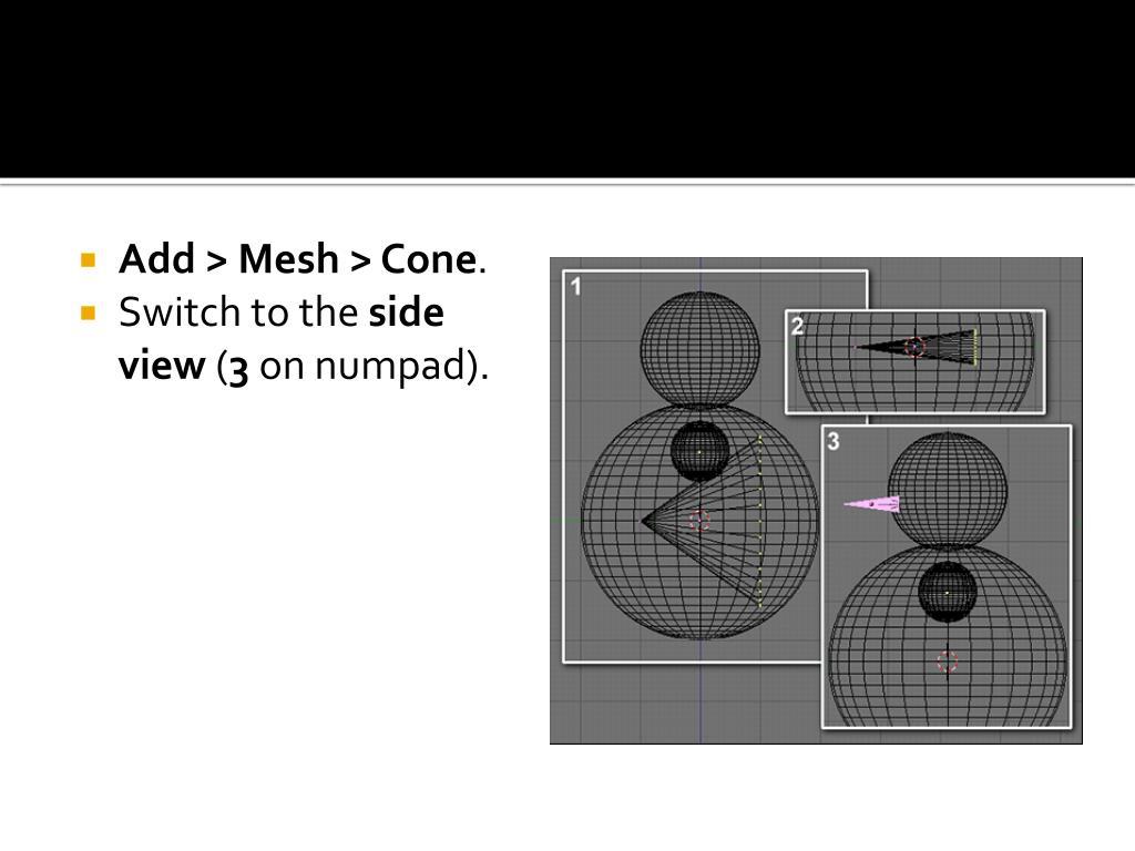 Add > Mesh > Cone