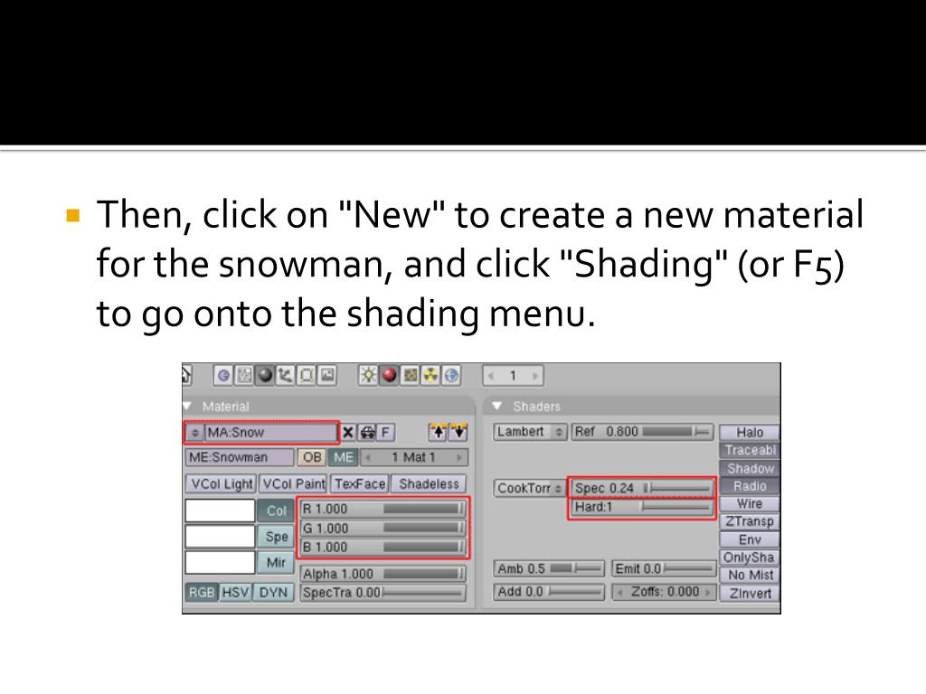"Then, click on ""New"" to create a new material for the snowman, and click ""Shading"" (or F5) to go onto the shading menu."