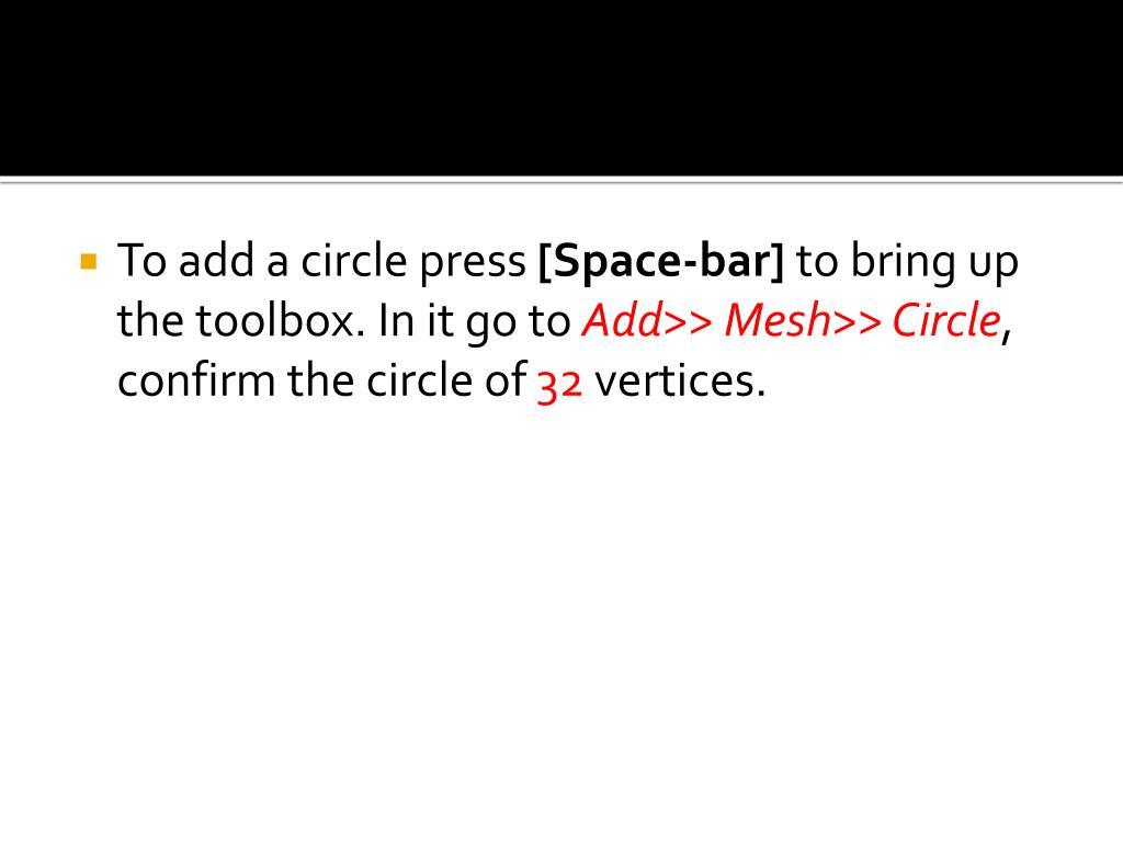 To add a circle press