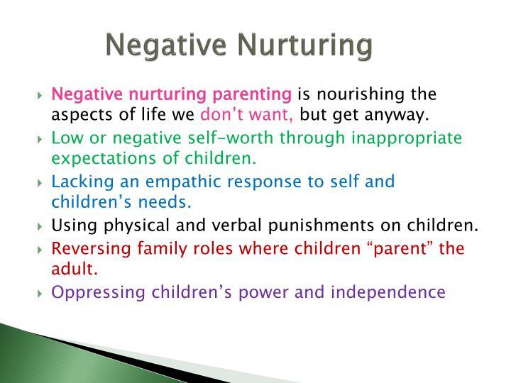 Negative Nurturing