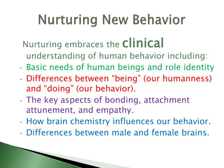Nurturing New Behavior