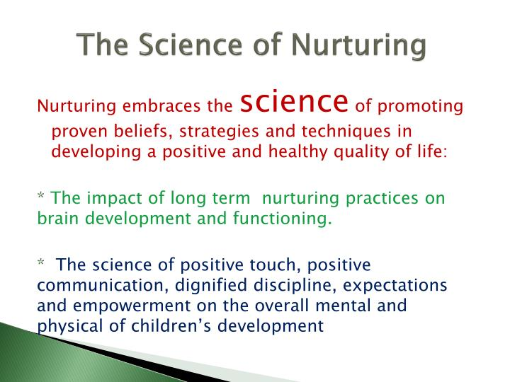The Science of Nurturing