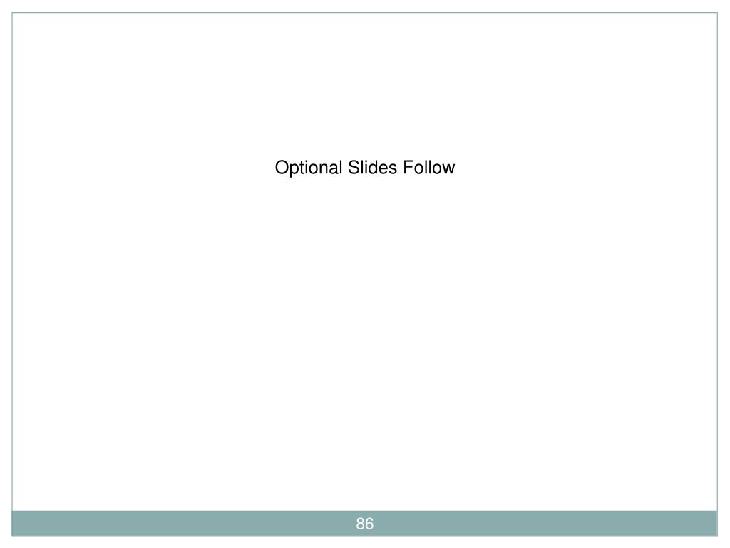 Optional Slides Follow