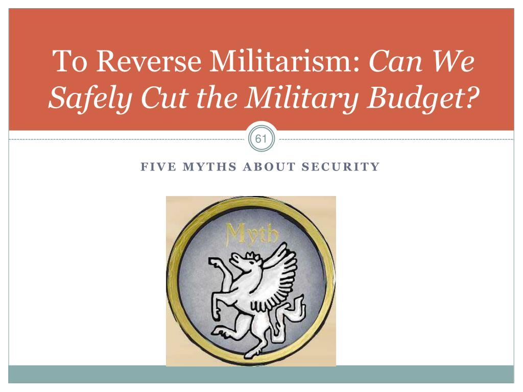 To Reverse Militarism: