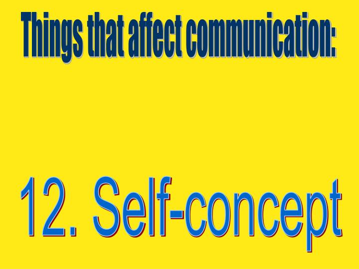 Things that affect communication: