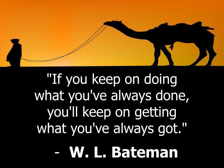 """If you keep on doing"