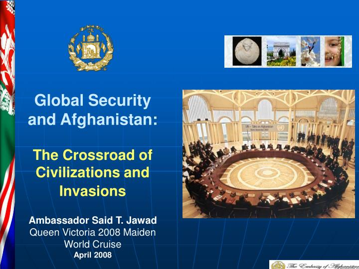Global Security and Afghanistan: