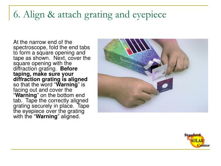 6. Align & attach grating and eyepiece