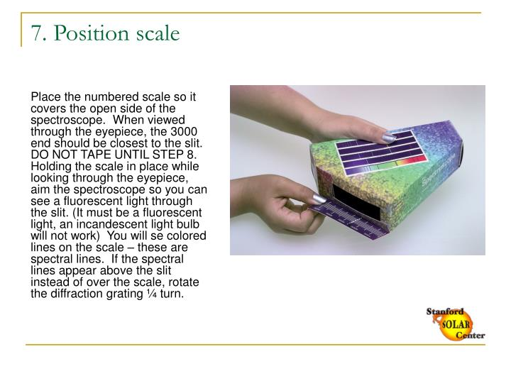 7. Position scale