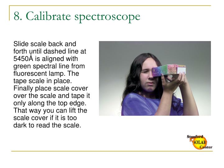 8. Calibrate spectroscope