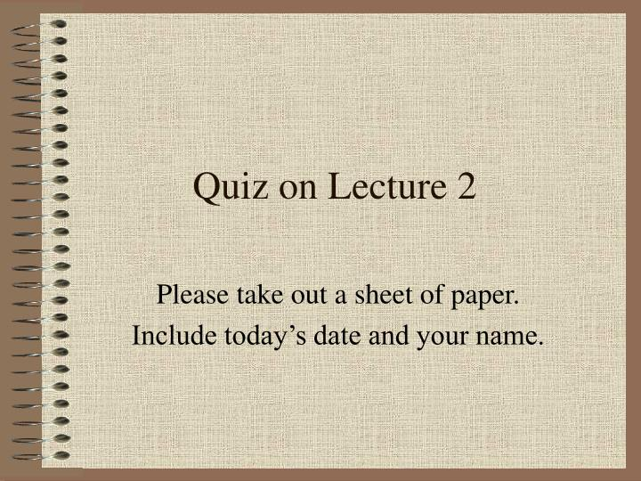 Quiz on Lecture 2