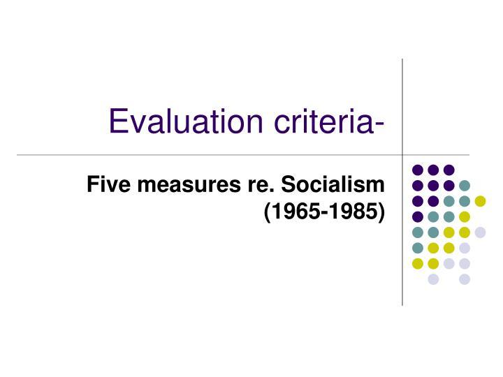 Evaluation criteria-