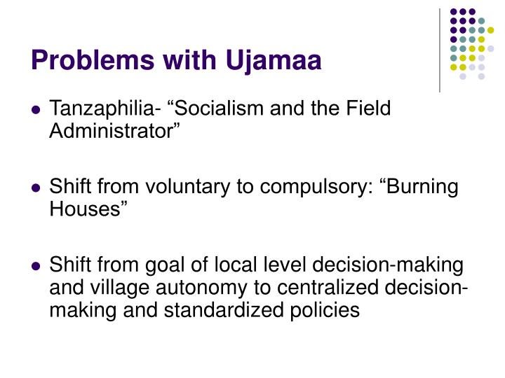 Problems with Ujamaa