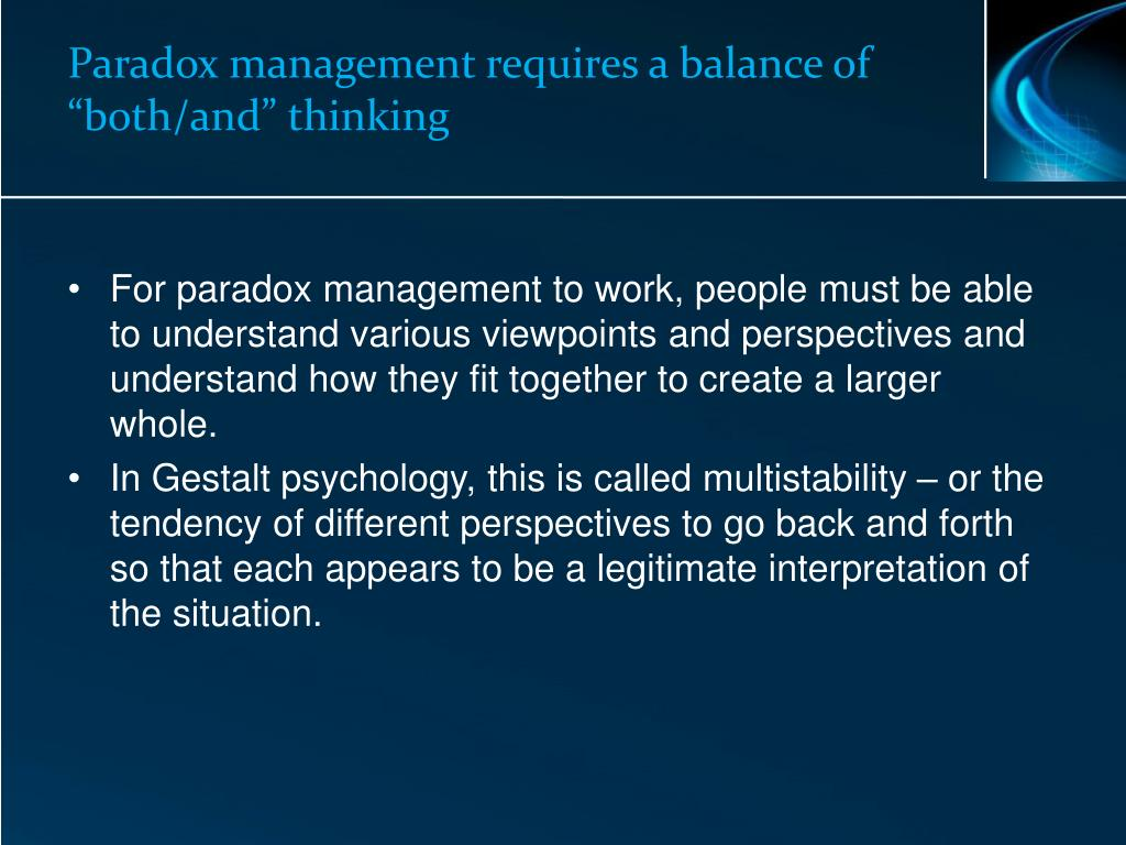 """Paradox management requires a balance of """"both/and"""" thinking"""