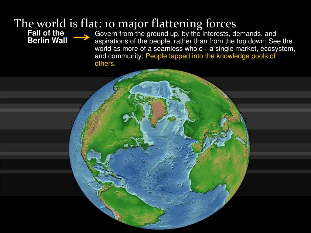 The world is flat: 10 major flattening forces