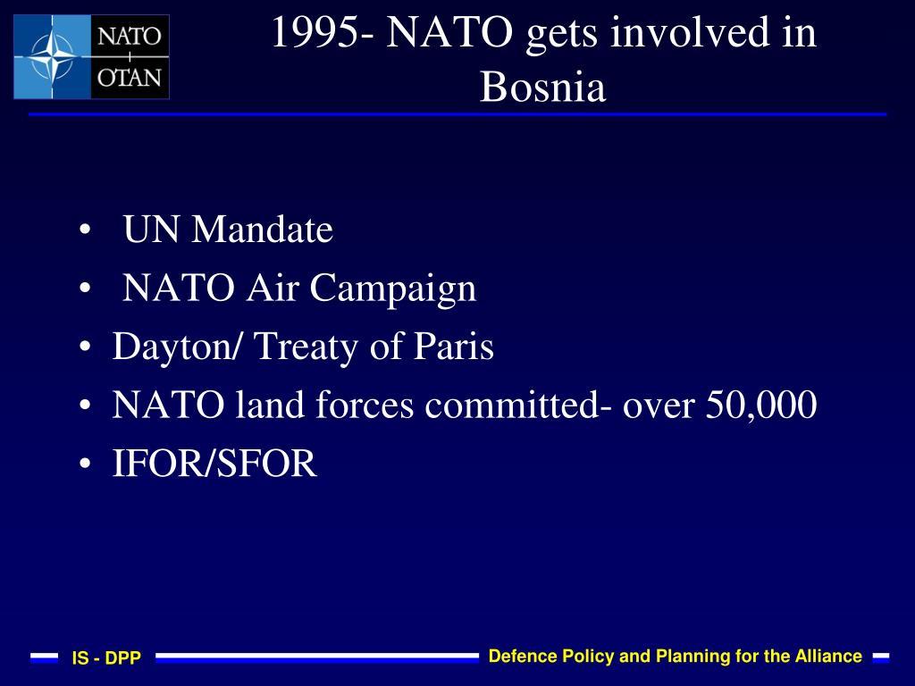 1995- NATO gets involved in Bosnia