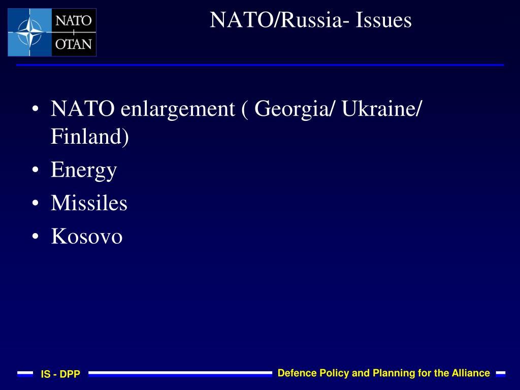 NATO enlargement ( Georgia/ Ukraine/ Finland)