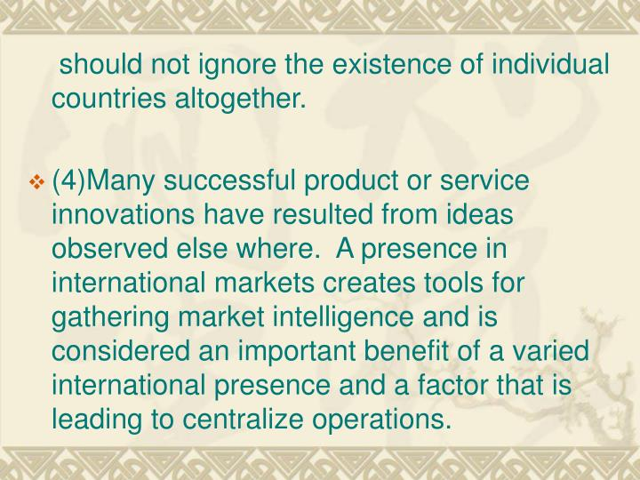 should not ignore the existence of individual      countries altogether.