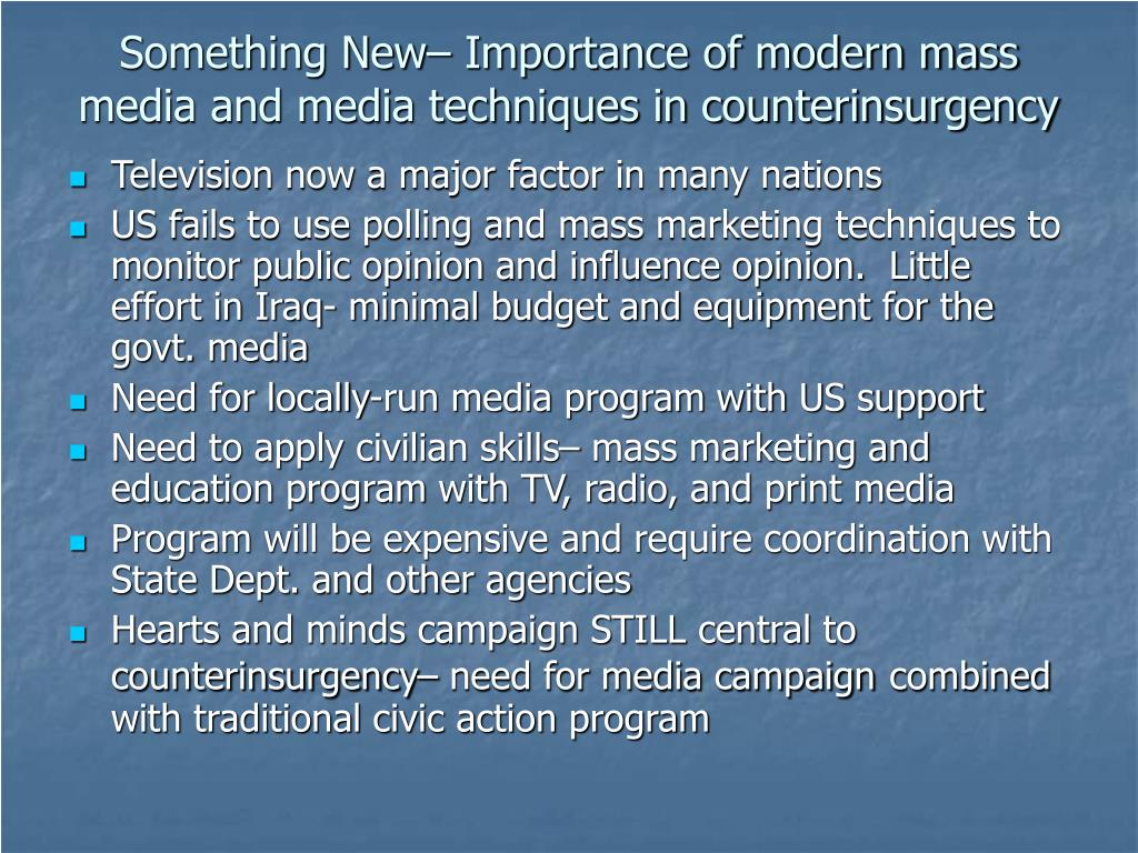 Something New– Importance of modern mass media and media techniques in counterinsurgency