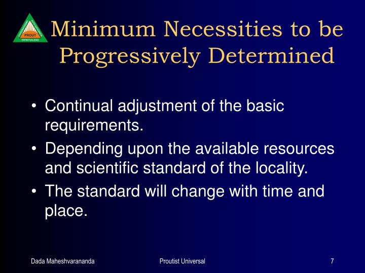 Minimum Necessities to be Progressively Determined