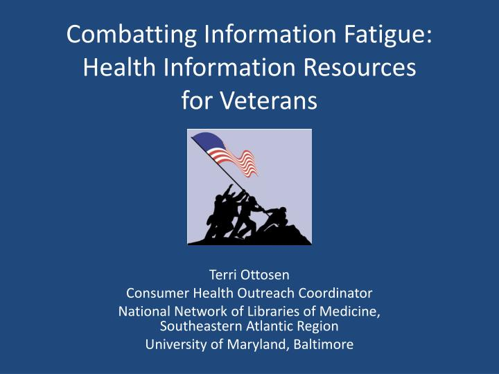 Combatting information fatigue health information resources for veterans