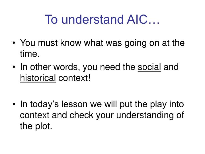 To understand AIC…