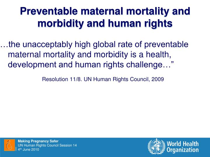 Preventable maternal mortality and morbidity and human rights