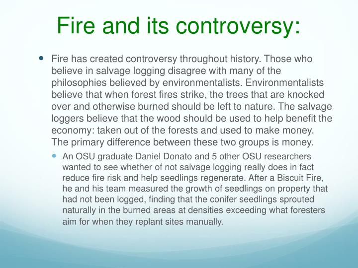 Fire and its controversy: