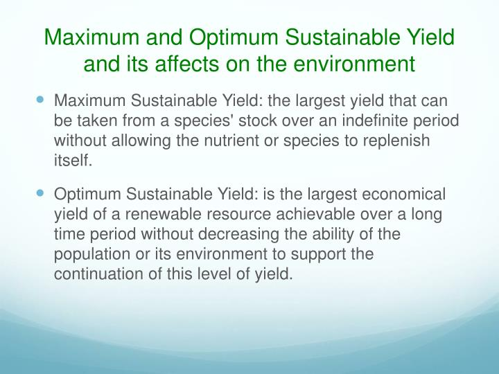 Maximum and Optimum Sustainable Yield and its affects on the environment