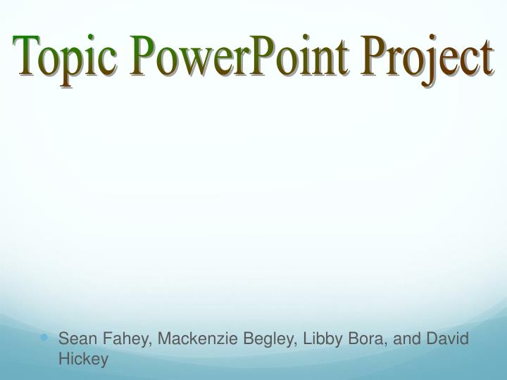 Topic PowerPoint Project