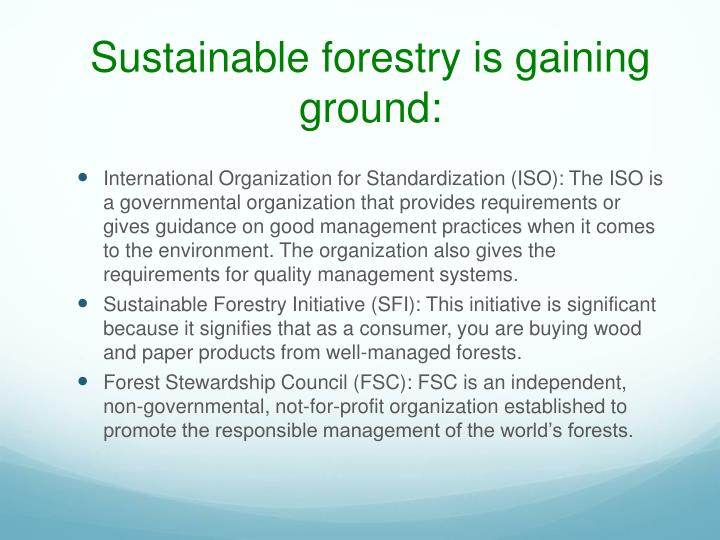 Sustainable forestry is gaining ground: