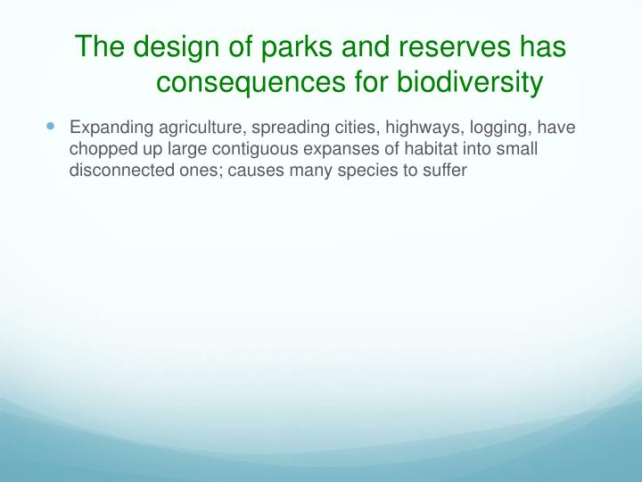 The design of parks and reserves has consequences for biodiversity