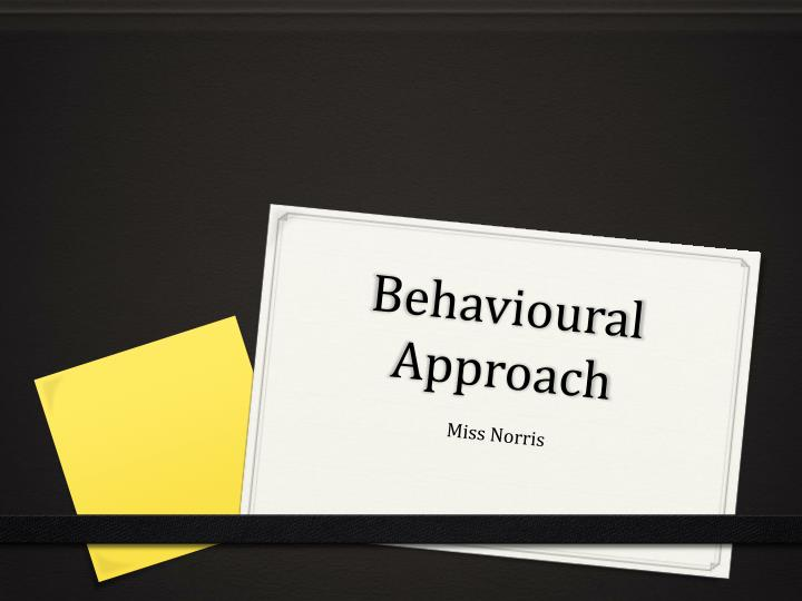Behavioural approach