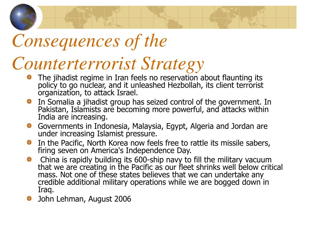 Consequences of the Counterterrorist Strategy