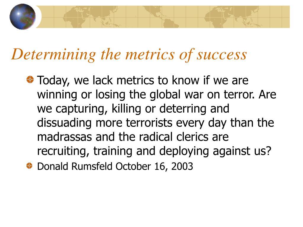 Determining the metrics of success