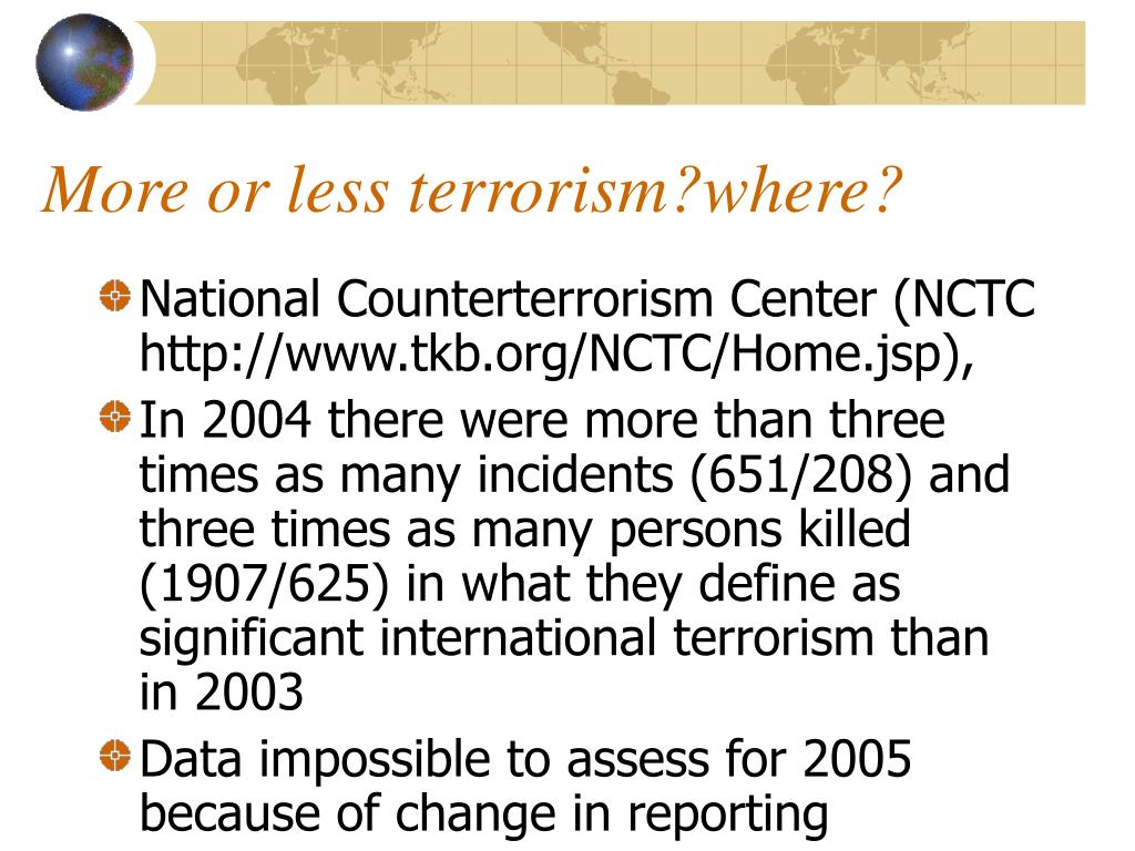 More or less terrorism?where?