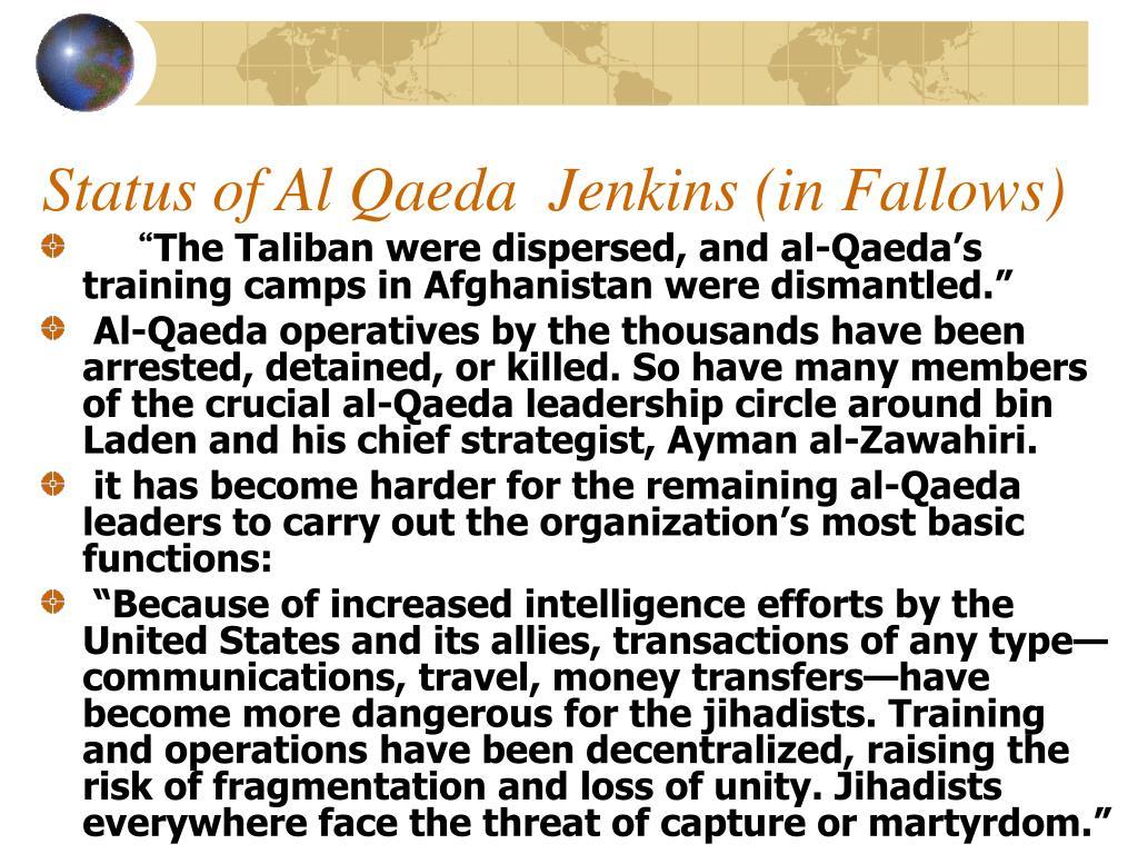 Status of Al Qaeda  Jenkins (in Fallows)