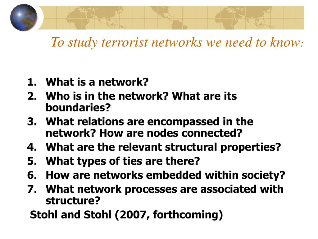 To study terrorist networks we need to know