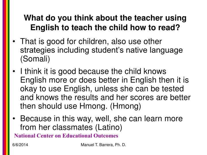 What do you think about the teacher using English to teach the child how to read?
