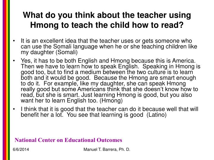 What do you think about the teacher using Hmong to teach the child how to read?
