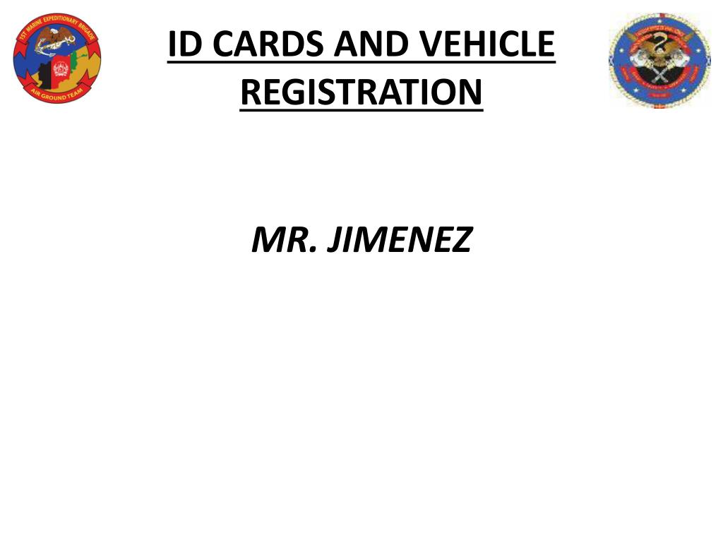ID CARDS AND VEHICLE REGISTRATION
