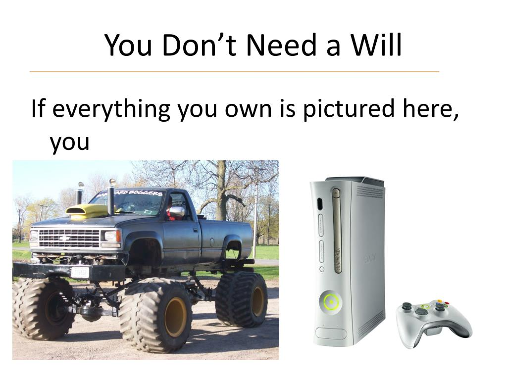 You Don't Need a Will