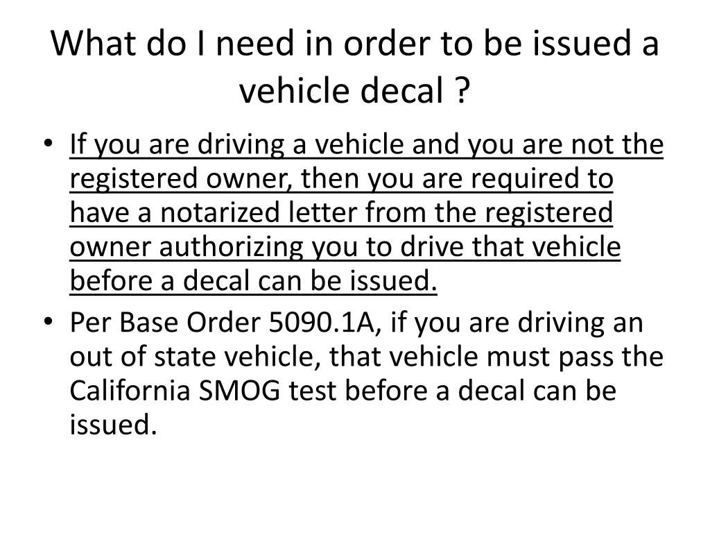 What do I need in order to be issued a vehicle decal ?