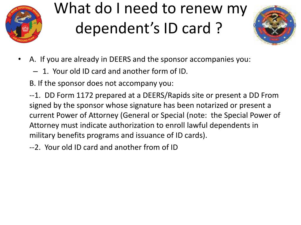 What do I need to renew my dependent's ID card ?