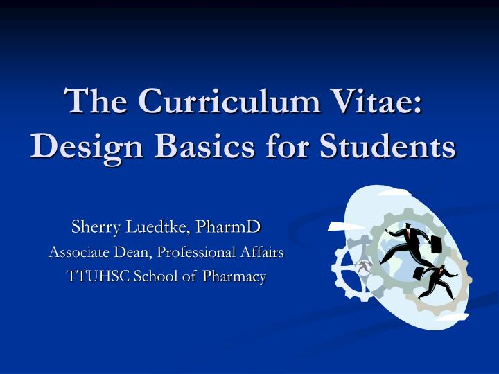 The curriculum vitae design basics for students l.jpg