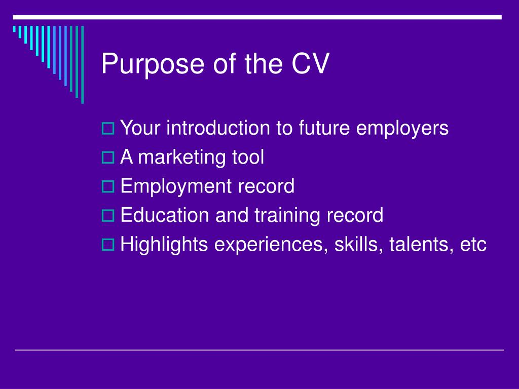 Purpose of the CV