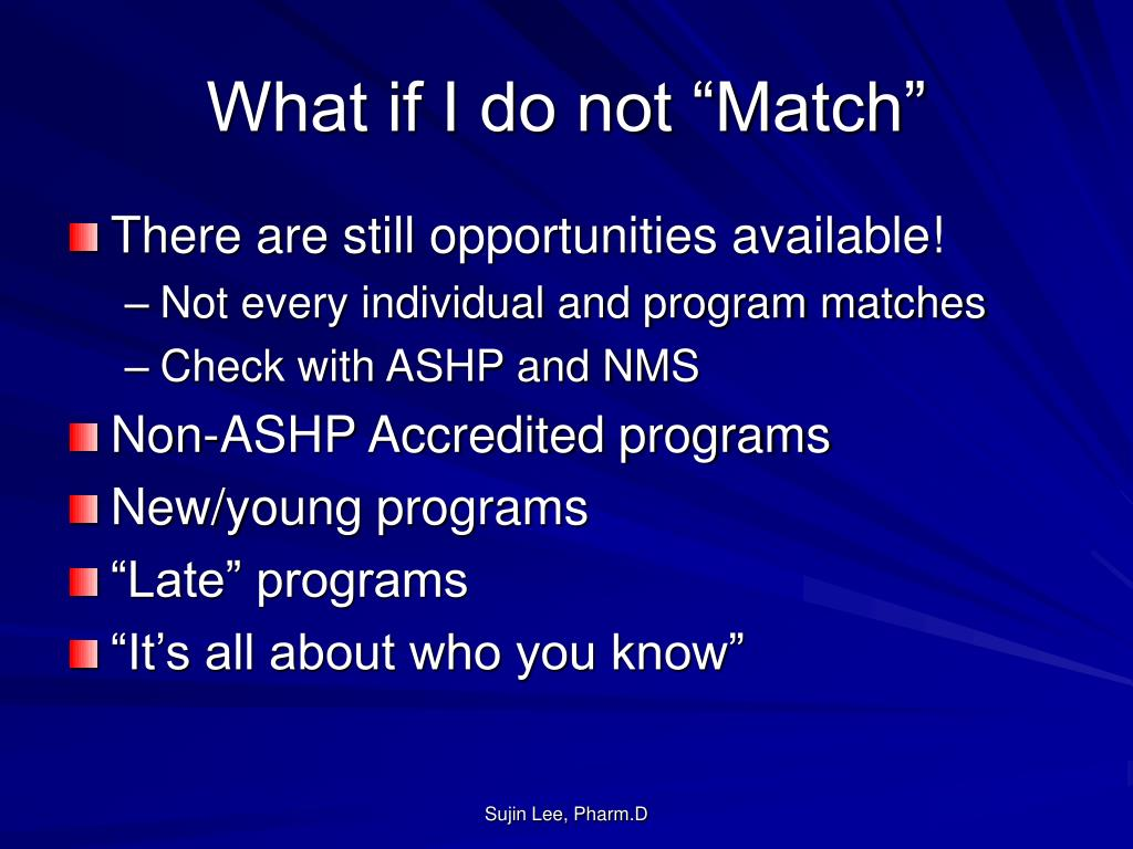 """What if I do not """"Match"""""""