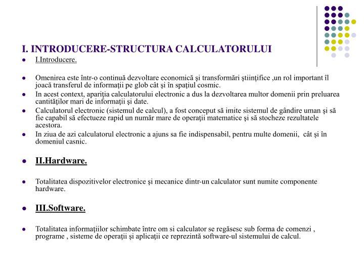 I. INTRODUCERE-STRUCTURA CALCULATORULUI